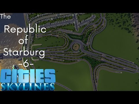 Cities Skylines: The Republic Of Starburg - Part 6 - Five-way Interchange!
