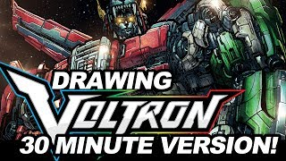 DRAWING VOLTRON - THE 30 MINUTE VERSION