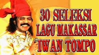 30 Seleksi Lagu Makassar Iwan Tompo