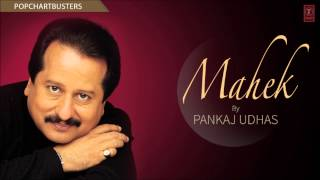"Qudrat Ke Usoolon Mein Full Song | Pankaj Udhas ""Mahek"" Album Songs"