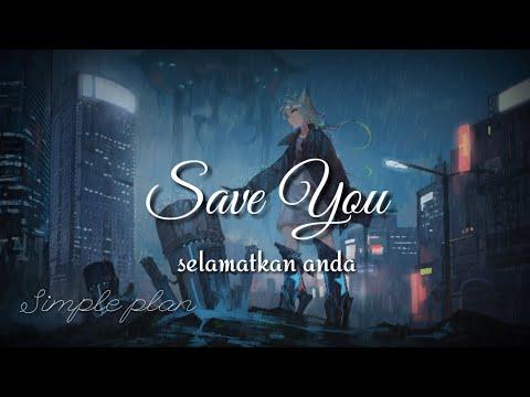 Simple Plan - Save You (Lyrics & Terjemahan Indonesia)