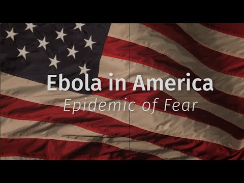 Ebola in America: Epidemic of Fear