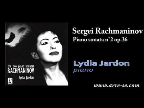 Sergei Rachmaninov, Piano sonata n°2 op 36 - Lydia Jardon, piano