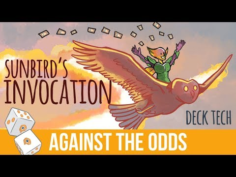 Against the Odds: Sunbird's Invocation (Deck Tech)