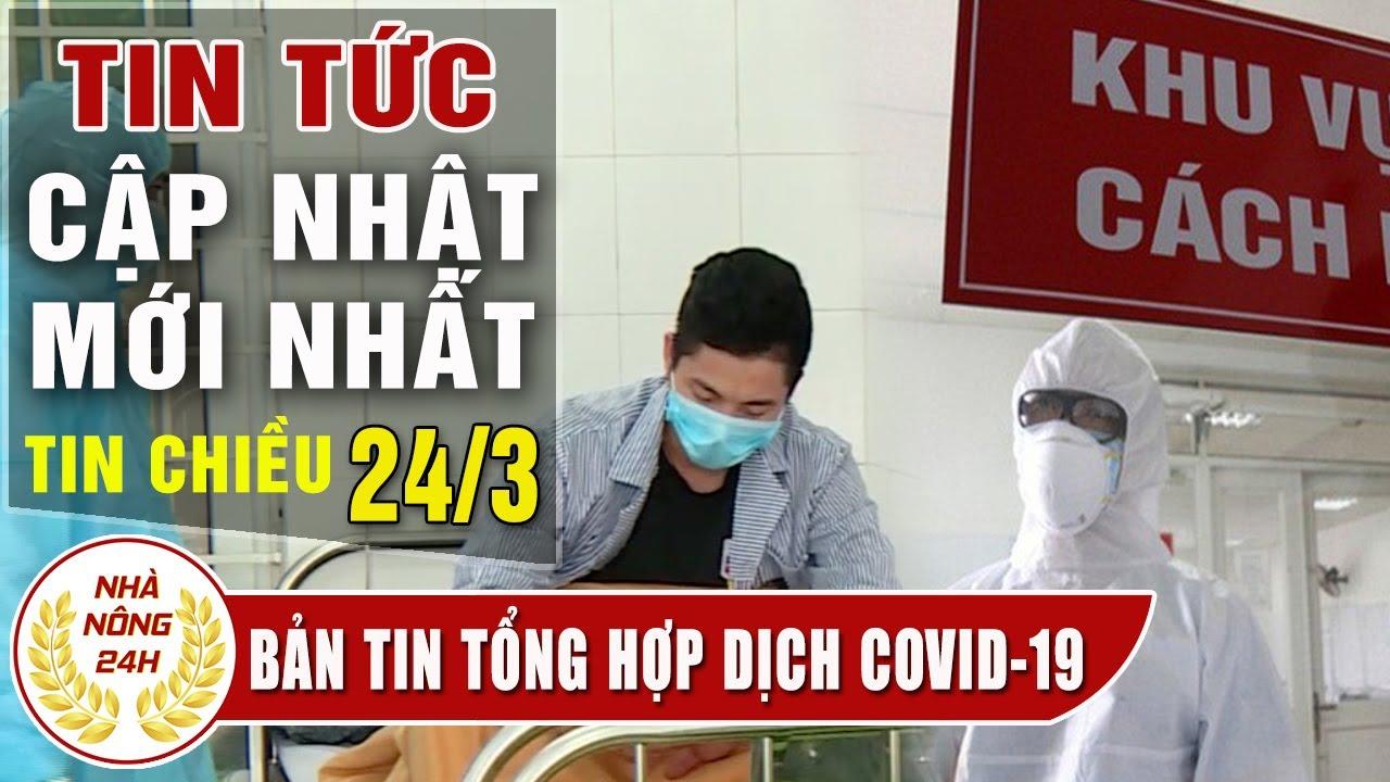 Tin tức dịch bệnh corona ( Covid-19 ) chiều 24/3 Tin tổng hợp virus corona Việt Nam đại dịch Vũ Hán