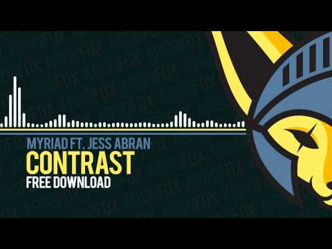 Myriad - Contrast (feat. Jess Abran) [Free Download]