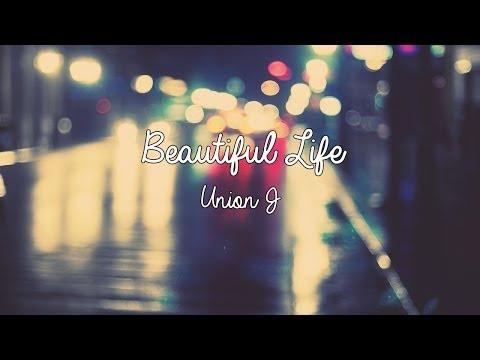 Union J - Beautiful Life (Lyrics)