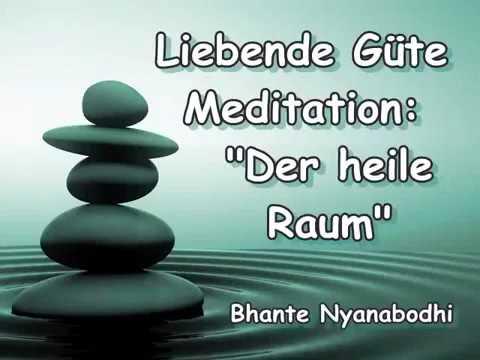 Liebende Güte Meditation: Der heile Raum Bhante Nyanabodhi