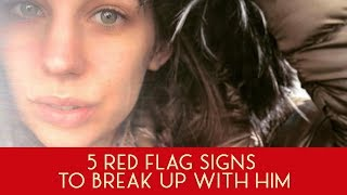 5 Relationship Red Flags - Avoid Dating Guys Like This!
