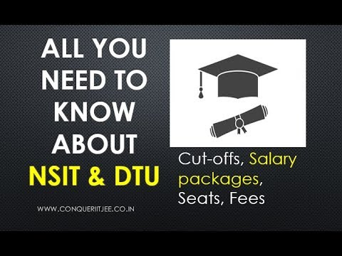 NSIT and DTU | JEE MAIN cutoffs | Salaries | Fees | Seats | admissions