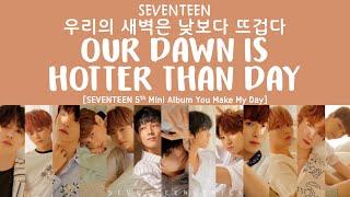 SEVENTEEN (세븐틴) - 우리의 새벽은 낮보다 뜨겁다 (Our Dawn Is Hotter Than Day)