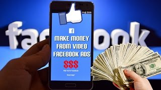 What you need to know to Make Money with Video Facebook Ads