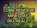 MINECRAFT: COME RENDERLO PIU' REALE! [Shaders Mod & Optifine 1.7.2]