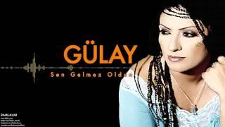 Gülay - Sen Gelmez Oldun [ Damlalar © 2000 Kalan Müzik ]