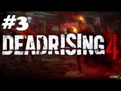 Deadrising 4 walkthrough #3 |
