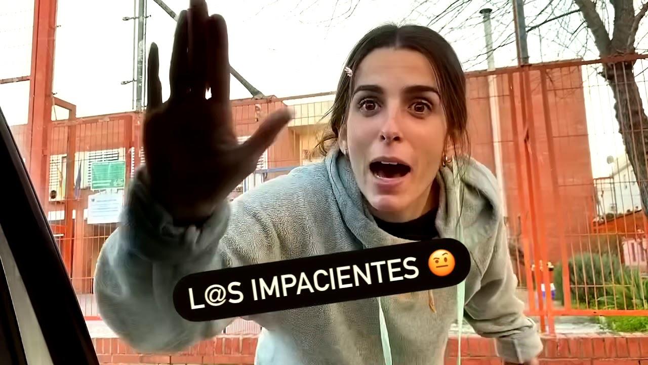 L@S IMPACIENTES 🤨