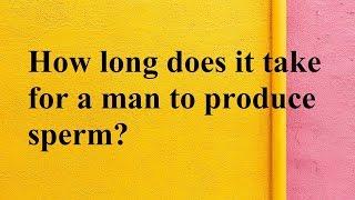 Produced How many sperm