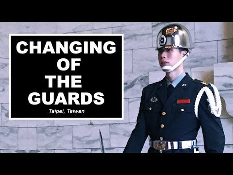 Changing of the Guards I Taiwan Travel 2017