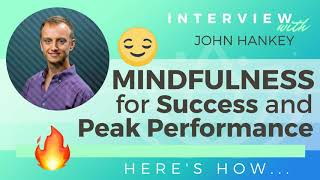 Ep 137 Sivana Podcast: Mindfulness for Success and Peak Performance with John Hankey | Hypnotherapy