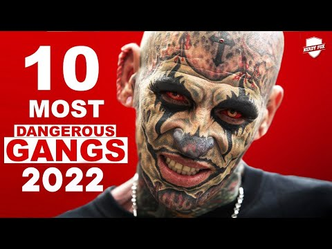 10 Most Dangerous Gangs Around The World 2018