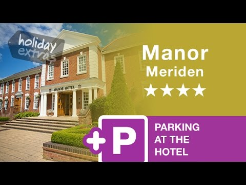 Birmingham Airport Manor Meriden Hotel With Parking Review | Holiday Extras