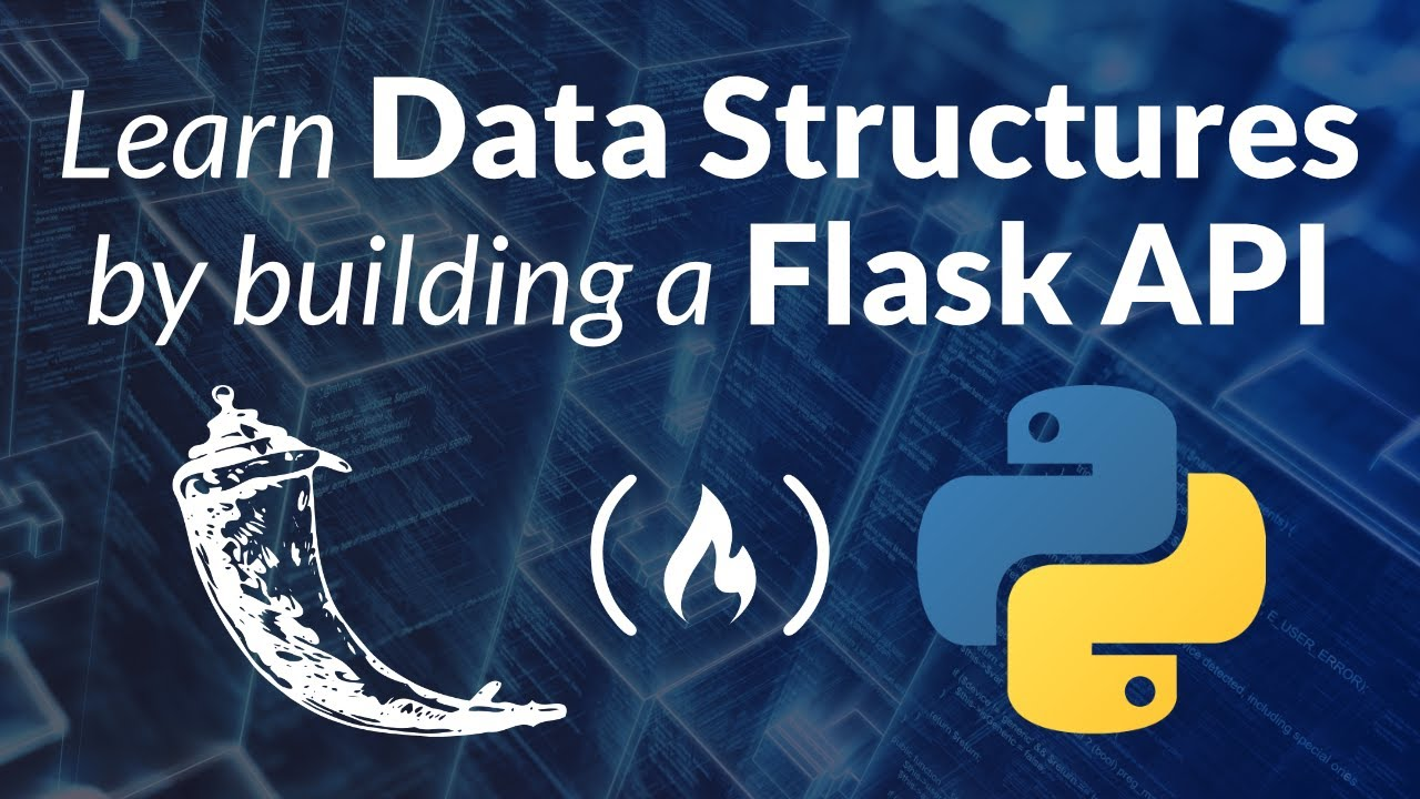 Data Structures For Python Developers (w/ Flask) - Course