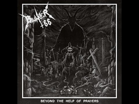 Bunker 66 - To the Gates of Death/Lair of the Profaner (Beyond the Help of Prayers 2021)