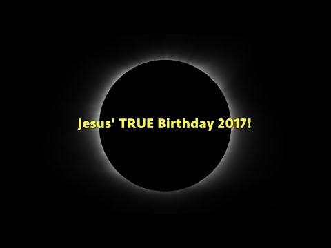 JESUS' TRUE BIRTHDAY on 2017 ECLIPSE!!!