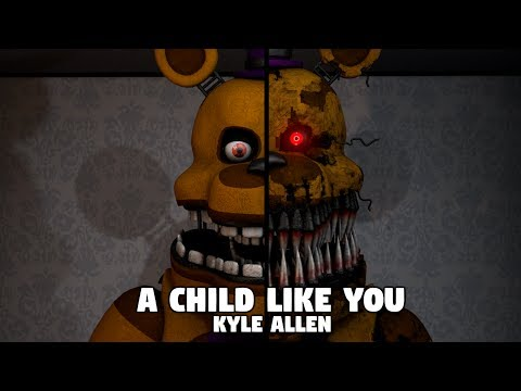 [FNAF SFM] A Child Like You Remix | Kyle Allen.
