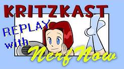 KritzKast replay: NerfNow