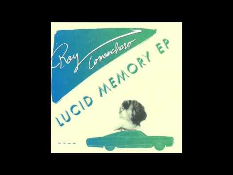 Roy Comanchero - Lucid Memory
