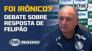 """FOI IRÔNICO? Resposta de Felipão em coletiva é tema no """"FOX Sports Rádio"""""""