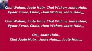 Chal Wahan Jaate Hain, Arijit Singh, Orginal Karaoke With Lyrics,,