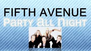 Watch Fifth Avenue Party All Night video