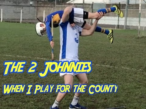 When I play for the county - The 2 Johnnies