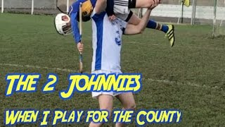 Video When I play for the county - The 2 Johnnies download MP3, 3GP, MP4, WEBM, AVI, FLV Desember 2017