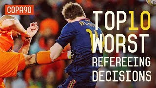 Top Ten Worst Refereeing Decisions Of All Time
