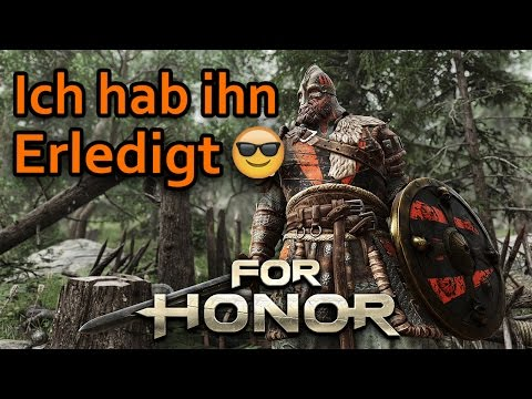 For Honor Gameplay German #14 - Ich hab ihn erledigt - Lets Play For Honor