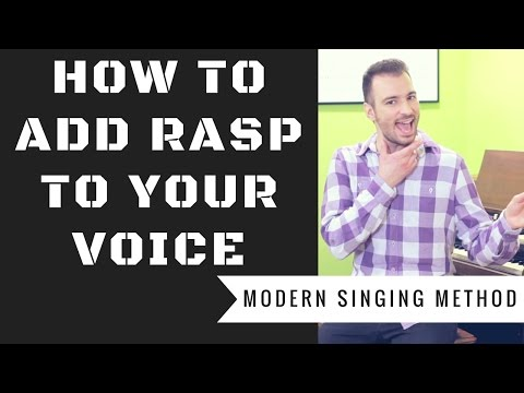 How To Add Rasp To Your Voice - Modern Singing Method