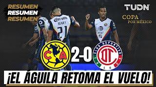 Resumen y goles | América 2 - 0 Toluca | Copa por México | TUDN