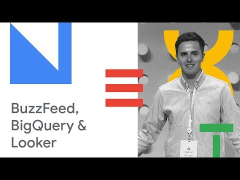 How BuzzFeed Built A Great Data Experience Using BigQuery and Looker (Cloud Next '18)