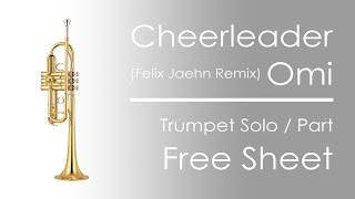 Cheerleader (Felix Jaehn Remix) [Radio Edit] - Omi | Trumpet Solo Notes | Free Sheet