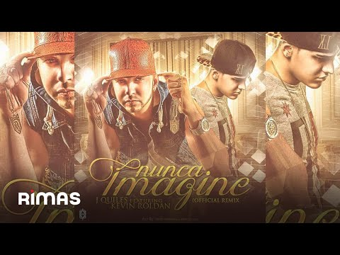 Kevin Roldán - Nunca Imagine Ft. J Quiles