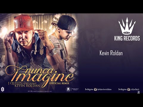 Kevin Roldán, J Quiles -  NUNCA IMAGINE (Video Letra)  (@kevinroldankr)