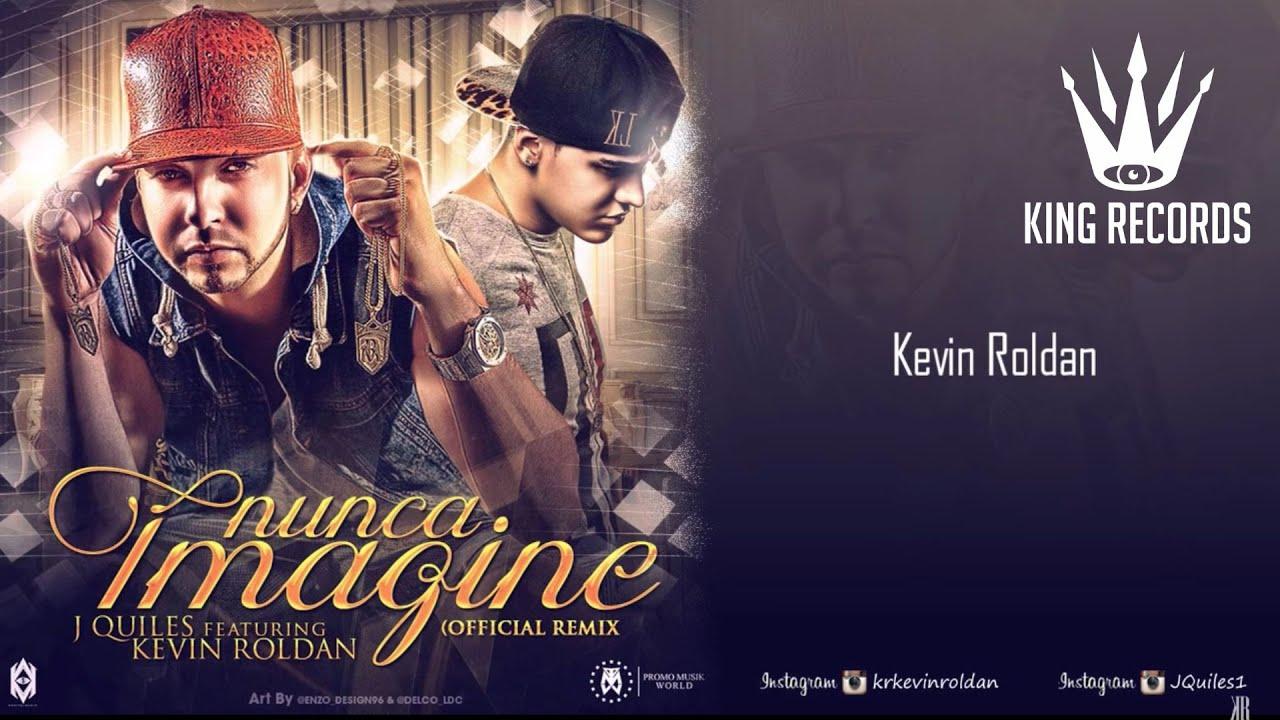 Download Kevin Roldán - Nunca Imagine Ft. J Quiles
