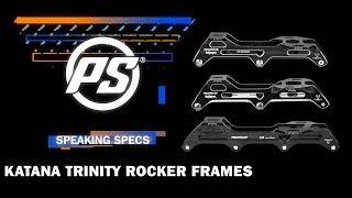 Powerslide Katana TRINITY rocker frames - Powerslide Speaking Specs