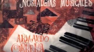 """ARMANDO CARRERA """"Nostalgias musicales"""" Lado 1"""
