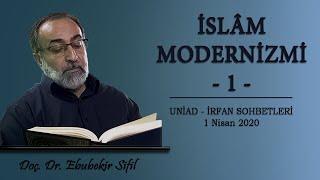 İslâm Modernizmi - 1   Doç. Dr. Ebubekir Sifil    [ Uniad İrfan Sohbetleri - 1 Nisan 2020]