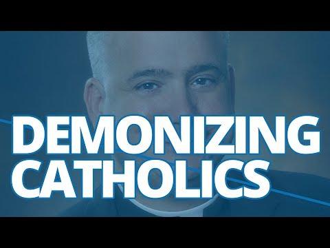 The Download–Demonizing Catholics