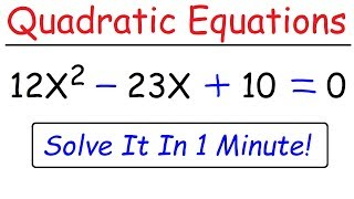 Algebra - How To Solve Quadratic Equations In 1 Minute!